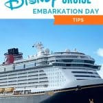 Large Disney cruise ship in the water with a bright blue sky with the text 15 Disney cruise embarkation day tips