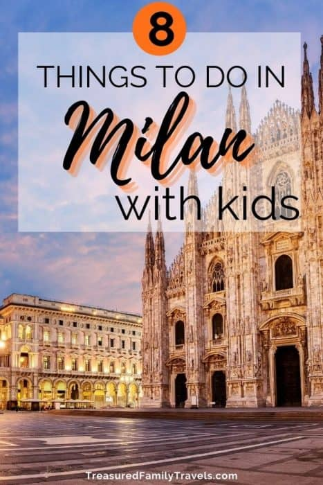 White building on left illuminated with white lights next to a large cathedral with many spires on the right; under a white overlay with black text reading 8 things to do in Milan with kids