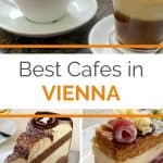 Coffee in white china cups and pictures of two desserts under a text overlay for the best cafes in Vienna