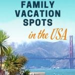 Mountains and bridge behind palm trees and water with text reading best family vacation spots in the USA