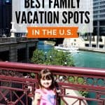 Young girl in pink shirt standing in front of a maroon steel bridge overlooking a green river amid tall glass skyscrapers behind a text overlay reading the 5 best family vacation spots in the US