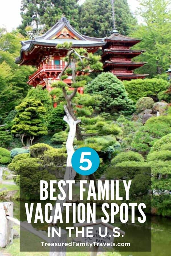 Japanese green trees surrounding a wooden tea house with white text reading best family vacation spots in the US