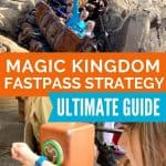 Top pictures shows a wooden log roller coaster coming around a corner and bottom picture shows a girl holding her wrist to a green sensor with a Mickey Mouse head all under text reading 'Magic Kingdom Fastpass Strategy Ultimate Guide'