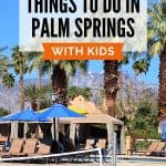 Bright blue pool water with a volleyball net in front of blue shade umbrellas and tall palm trees with a deep blue sky under black text reading things to do in palm springs with kids
