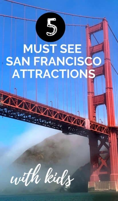 Blue sky, fog over a mountain and a red steel bridge with white lettering saying 5 must see San Francisco attractions with kids